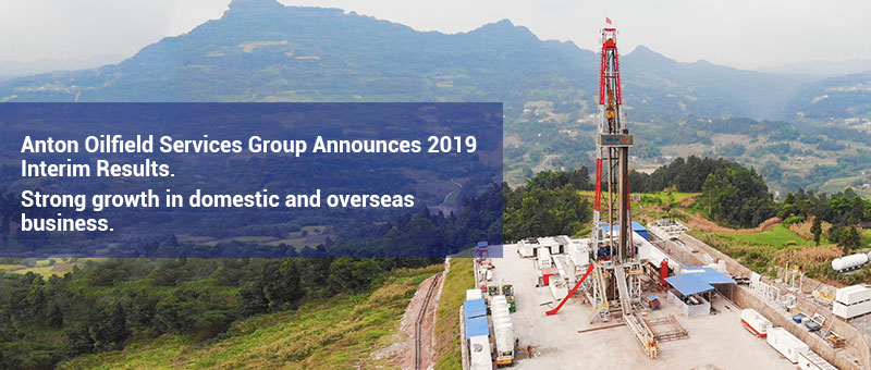 Anton Oilfield Services Group Announces 2019 Interim Results.